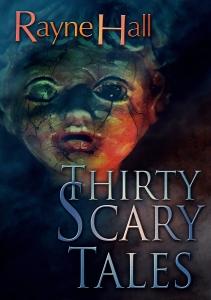 Thirty Scary Tales #RayneHall
